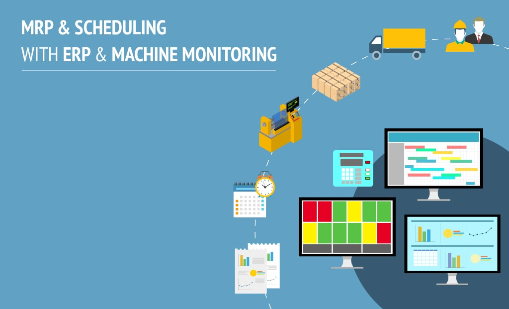 Mrp  U0026 Scheduling With Erp And Machine Monitoring