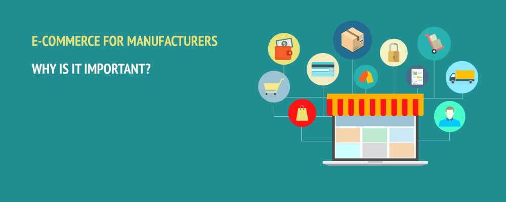 Ecommerce for manufacturers
