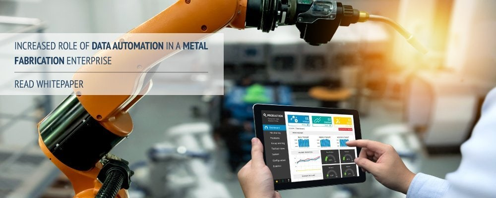 Increased Role of Data Automation in Metal Fabrication Enterprise