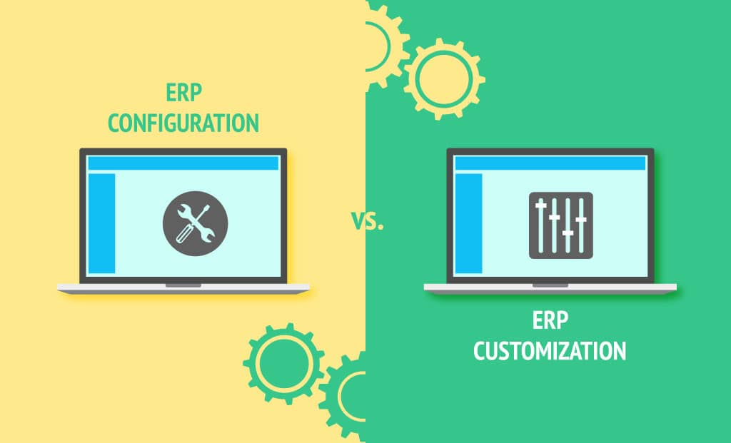 How to choose between ERP Customization vs. ERP Configuration?